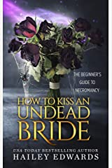 How to Kiss an Undead Bride: The Epilogues (The Beginner's Guide to Necromancy Book 7) Kindle Edition