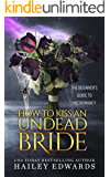 How to Kiss an Undead Bride: The Epilogues (The Beginner's Guide to Necromancy Book 7)