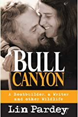 Bull Canyon: A Boatbuilder, a Writer and Other Wildlife Kindle Edition
