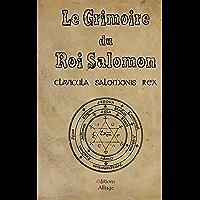 Le Grimoire du Roi Salomon: La clavicule du Roi salomon - Clavicula Salmonis Rex (French Edition)