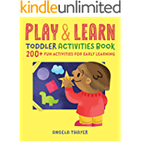 Play & Learn Toddler Activities Book: 200+ Fun Activities for Early Learning (English Edition)