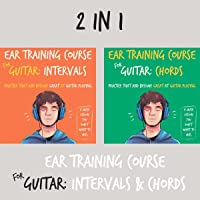 Ear Training Course for Guitar: Intervals & Chords: Practice That and Become Great at Guitar Playing   A Music Lesson…
