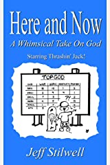 Here and Now: A Whimsical Take on God Kindle Edition