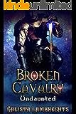 Broken Cavalry: Undaunted