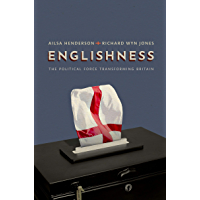Englishness: The Political Force Transforming Britain