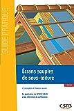 Ecrans souples de sous-toiture: Conception et mise en oeuvre. En application du NF DTU 40.29 et du référentiel de certification.