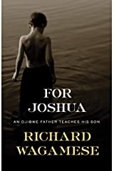 For Joshua: An Ojibwe Father Teaches His Son (Seedbank) Hardcover