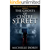 The Ghosts of Centre Street (The Hauntings of Kingston Book 3) book cover
