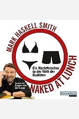 Naked at Lunch: Ein Nacktforscher in der Welt der Nudisten Audible Audiobook