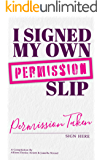 I Signed My Own Permission Slip