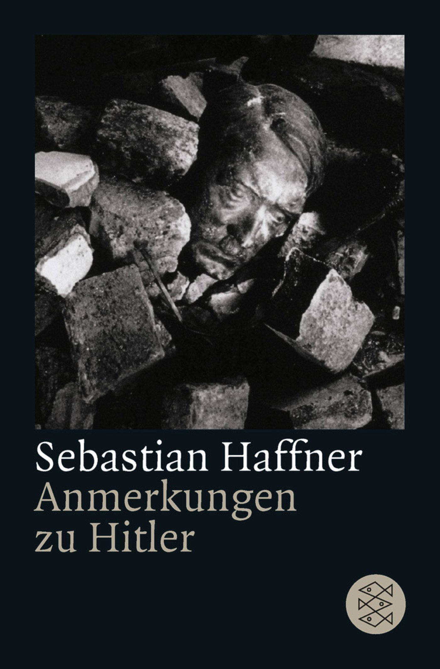 Anmerkungen zu Hitler. Taschenbuch – 1. März 1981 Sebastian Haffner FISCHER Taschenbuch 3596234891 Geschichte / 20. Jahrhundert