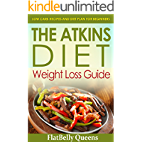 ATKINS: The Akins Diet Weight Loss Guide: Low Carb Recipes and Diet Plan For Beginners (Atkins Low Carb Weight Loss Diet…