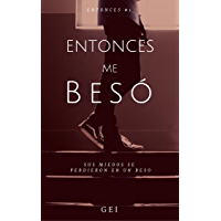 Entonces, me besó (Spanish Edition)