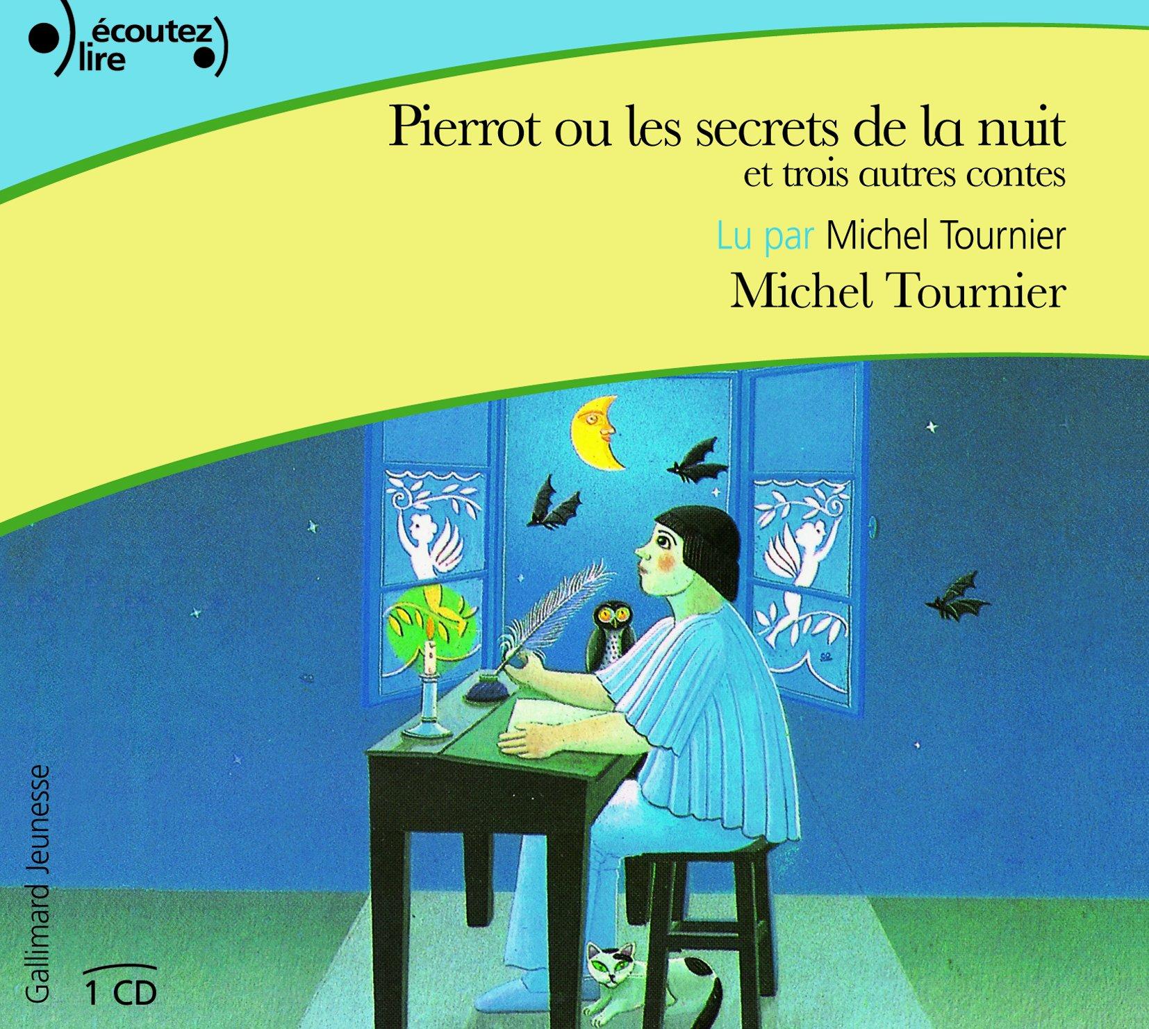 Pierrot ou Les secrets de la nuit et trois autres contes ...