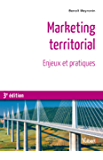 Marketing territorial: Enjeux et pratiques