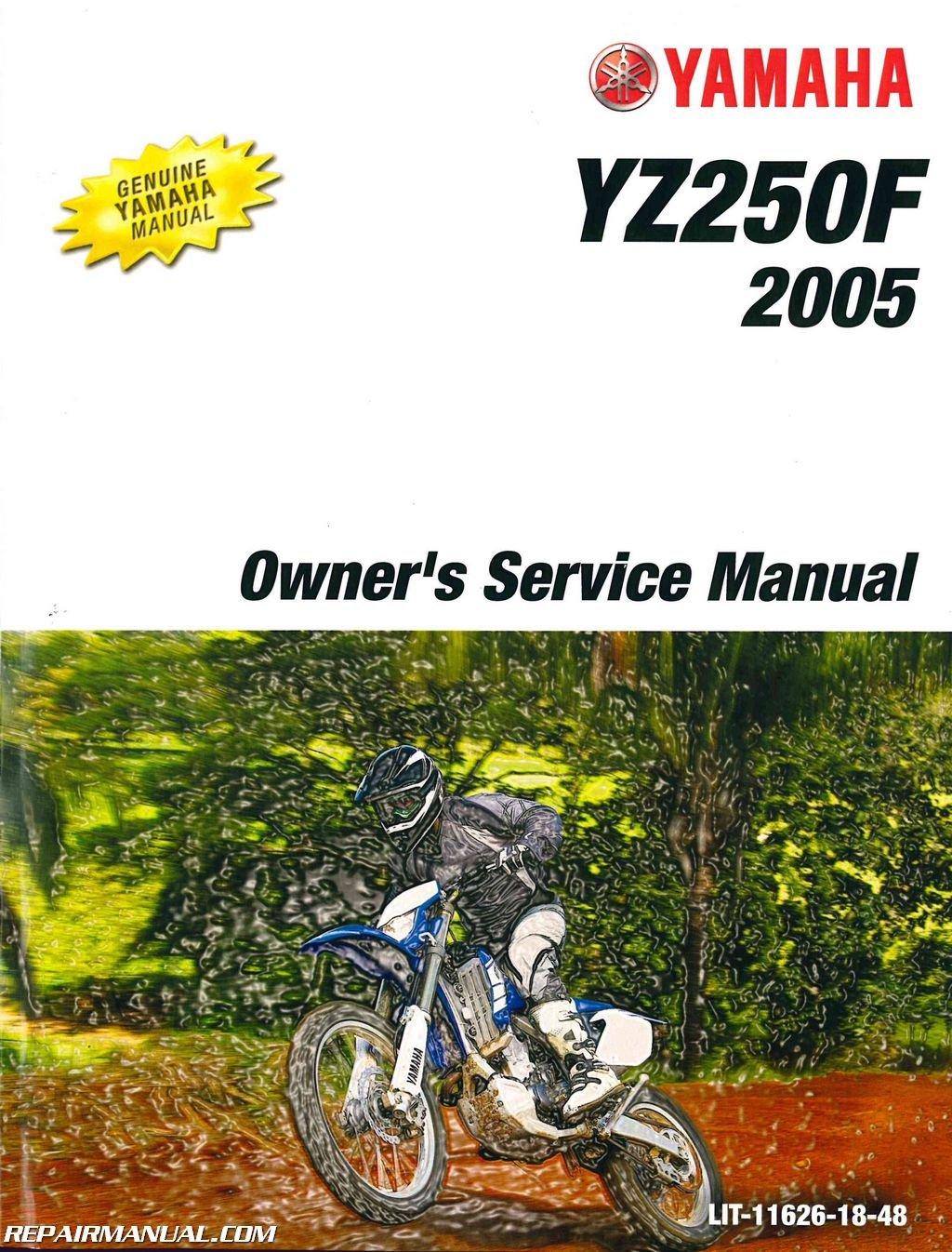 LIT-11626-18-48 2005 Yamaha YZ250F Owners Motorcycle Service Manual:  Manufacturer: Amazon.com: Books