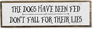ANVEVO The Dogs Have Been Fed Don't Fall for Their Lies - Handmade Metal Wood Sign – Cute Rustic Wall Decor Art – Dog Signs - Farmhouse Decorations – Dog Decor, Dog Gifts for Dog Lovers