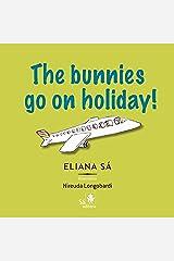 The bunnies go on holiday! Kindle Edition