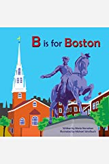 B Is for Boston (Alphabet Cities) Kindle Edition