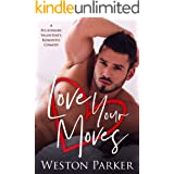 Love Your Moves: A Billionaire Valentine's Romantic Comedy