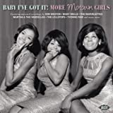 Baby I've Got It - More Motown Girls