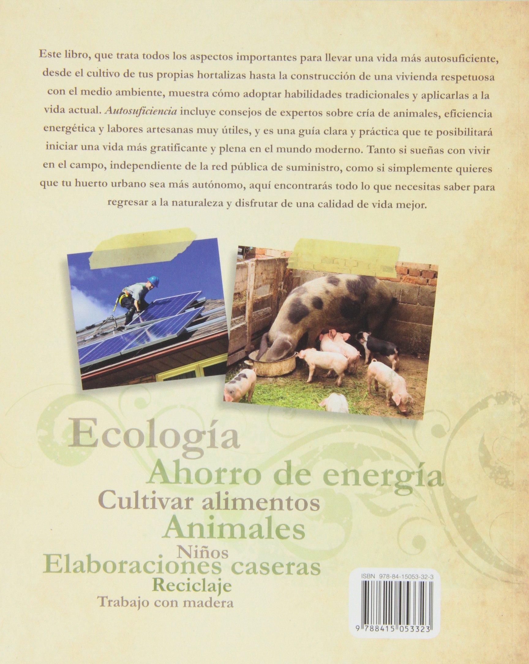 Autosuficiencia. Una Guía Para Vivir En El Siglo XXI: Amazon.es ...