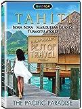Tahiti - Rudy Maxa's Best of Travel (Bora Bora, Marquesas Islands, and Tuamotu Atolls)