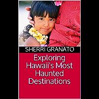 Exploring Hawaii's Most Haunted Destinations (English Edition)