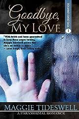 Goodbye, My Love (Roxanne's Ghost Saga Book 1)