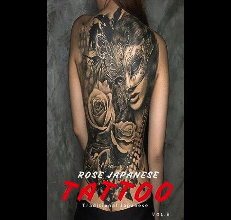 Rose Japanese Tattoo Women Japanese Tattoo Japanese Tattoo Gallery Book 6 Kindle Edition By Japanese Art Arts Photography Kindle Ebooks Amazon Com