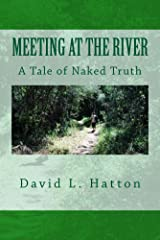Meeting at the River - A Tale of Naked Truth Kindle Edition