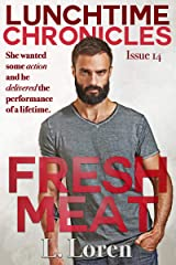 Lunchtime Chronicles: Fresh Meat Kindle Edition
