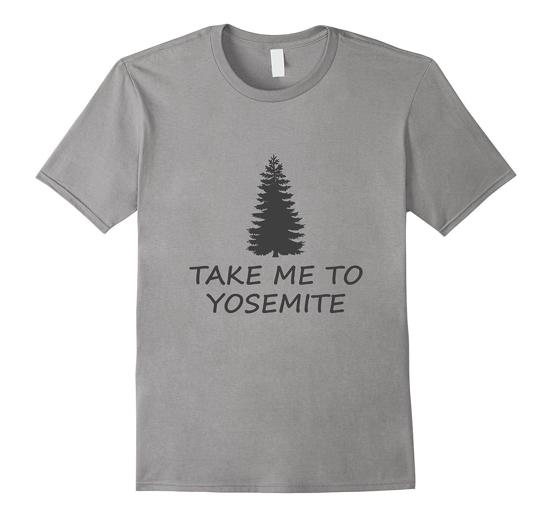 Cool Design: Take Me To Yosemite T-shirt-TH
