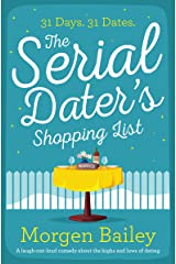 The Serial Dater's Shopping List: a laugh out loud comedy about the highs and lows of dating Kindle Edition