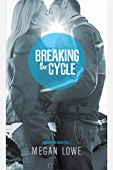 Breaking the Cycle (Rocking Racers Book 1) Kindle Edition