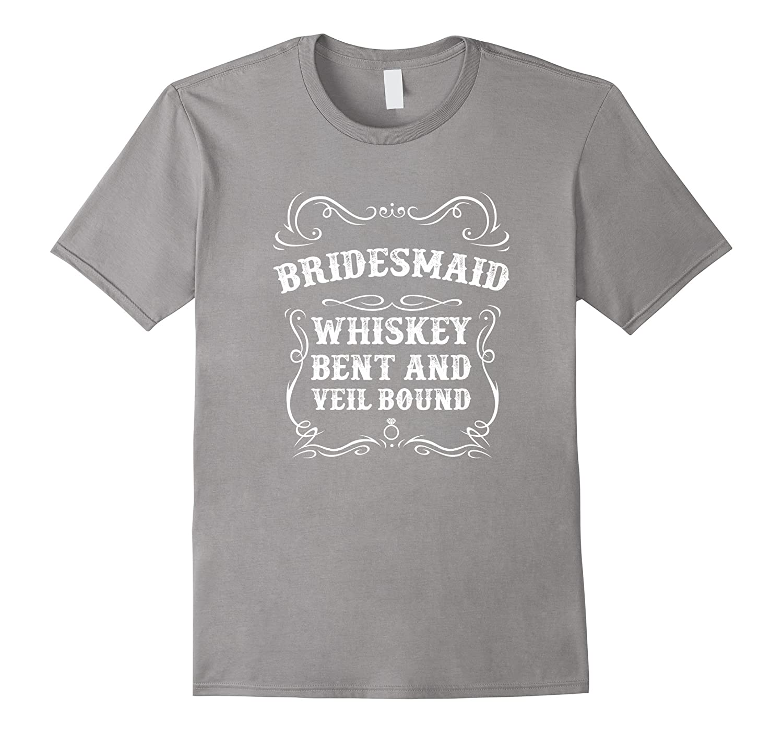 65cda37e49948 Whiskey Bent Veil Bound Bridesmaid Bachelorette T Shirt-ANZ