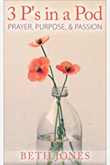 3 P's in a Pod: Prayer, Purpose, and Passion Kindle Edition