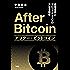 アフター・ビットコイン―仮想通貨とブロックチェーンの次なる覇者―