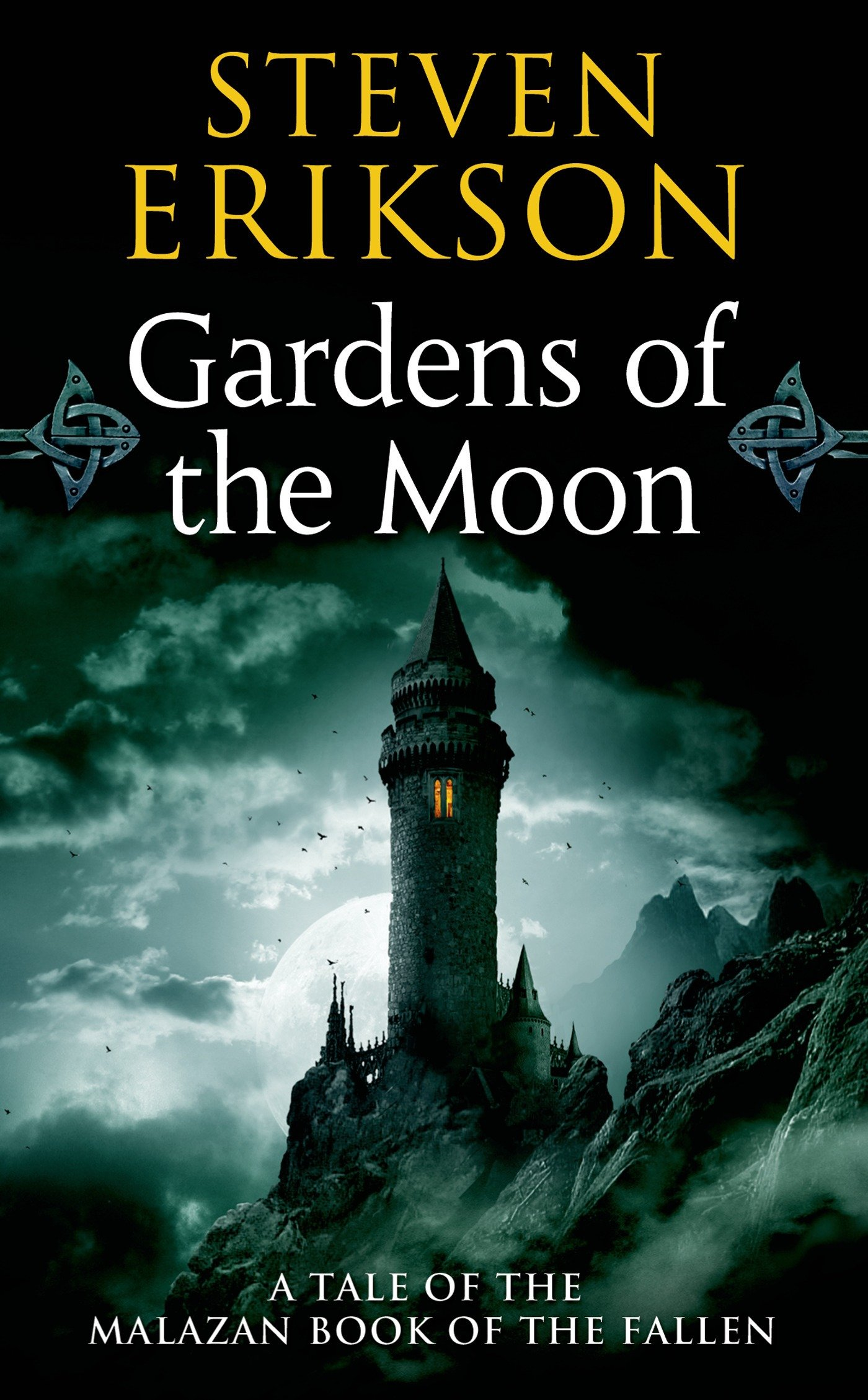 Gardens of the Moon: Book One of The Malazan Book