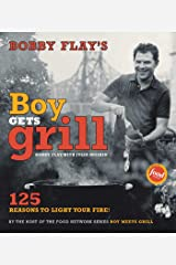 Bobby Flay's Boy Gets Grill: 125 Reasons to Light Your Fire! Kindle Edition