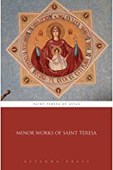 Minor Works of Saint Teresa (Illustrated) Kindle Edition