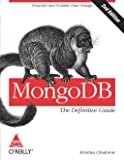 Mongodb: The Definitive Guide- Powerful and Scalable Data Storage