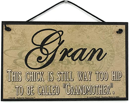 Egberts Treasures 5x8 Paisley Scroll Vintage Style Sign Saying Decorative Fun Universal Household Signs from Oma This Chick is Still Way Too Hip to BE Called Grandmother