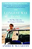 The Longest Way Home: One Man's Quest for the