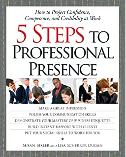 Professional Presence: A Four-Part Program for Building Your ...