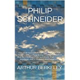 PHILIP SCHNEIDER: One of the bravest whistleblowers of the 20th century, with overwhelming evidence to confirm that the Oklah