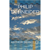 PHILIP SCHNEIDER: One of the bravest whistleblowers of the 20th century, with overwhelming evidence to confirm that the…