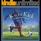 K is for Kick: A Soccer Alphabet (Sports Alphabet)