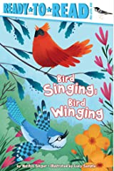 Bird Singing, Bird Winging (Ready-to-Reads) Kindle Edition