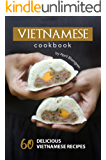 Vietnamese Cookbook: 60 Delicious Vietnamese Recipes